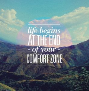 Life begins at the end of your comfort zone. (Neal Donald Walsh)
